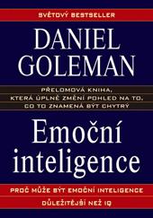 GOLEMAN, David. Emoční inteligence: Proč může být emoční inteligence důležitější než IQ