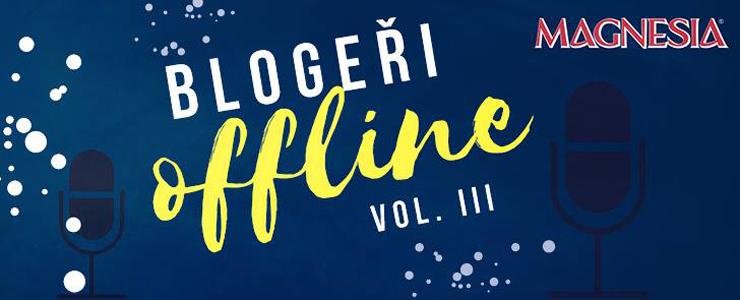 Blogeři offline vol. 3