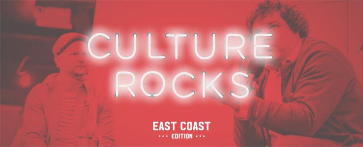 Culture Rocks. East coast edition