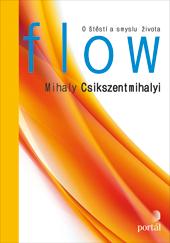 CSIKSZENTMIHALYI, Mihaly. Flow: O štěstí a smyslu života