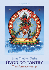Lama Thubten YESHE. Úvod do tantry